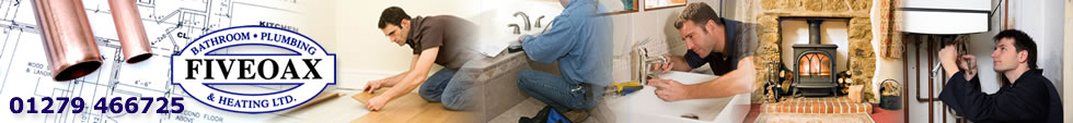 Five Oax for all Bathroom, Plumbing, Heating, Boiler Servicing & Property Refurbishments in Bishops Stortford and Harlow